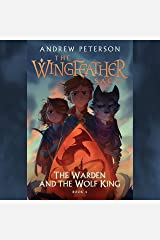 The Warden and the Wolf King: The Wingfeather Saga, Book 4 Audible Audiobook