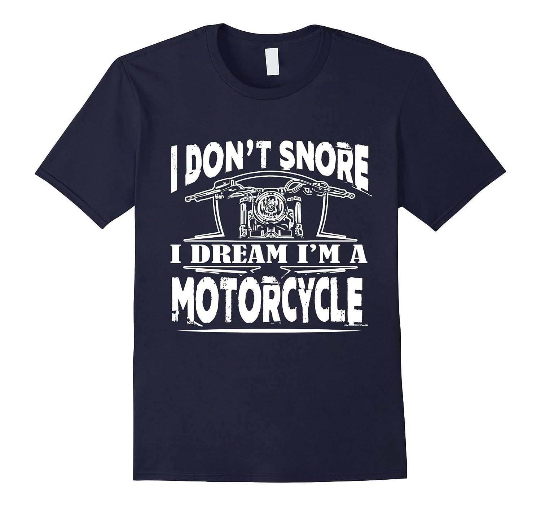 Mens I Dont Snore I Dream Im a Motorcycle Funny Biker Dad Gift-Vaci