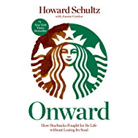 Onward: How Starbucks Fought for Its Life without Losing Its Soul