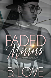 Faded Mirrors : A Memphis Love Story