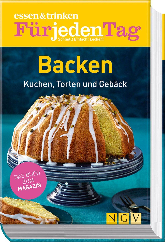 Essen And Trinken Für Jeden Tag   Backen  Kuchen Torten Und Gebäck
