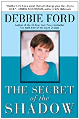 The Secret of the Shadow: The Power of Owning Your Story Kindle Edition