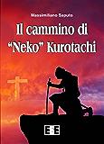 """Il cammino di """"Neko"""" Kurotachi (Grande e piccola storia)"""