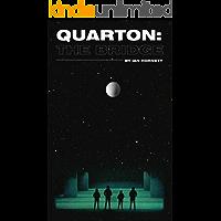 Quarton: The Bridge (The Quarton Series Book 1)