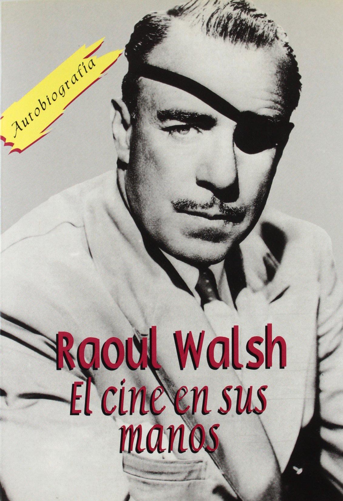raoul walsh biography