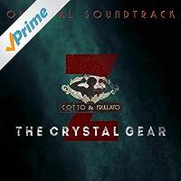 Cotto & Frullato Z The Crystal Gear (Original Score)