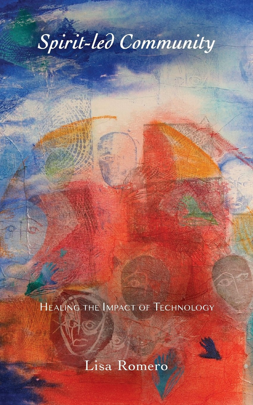 Read Online Spirit-led Community: Healing the Impact of Technology pdf epub