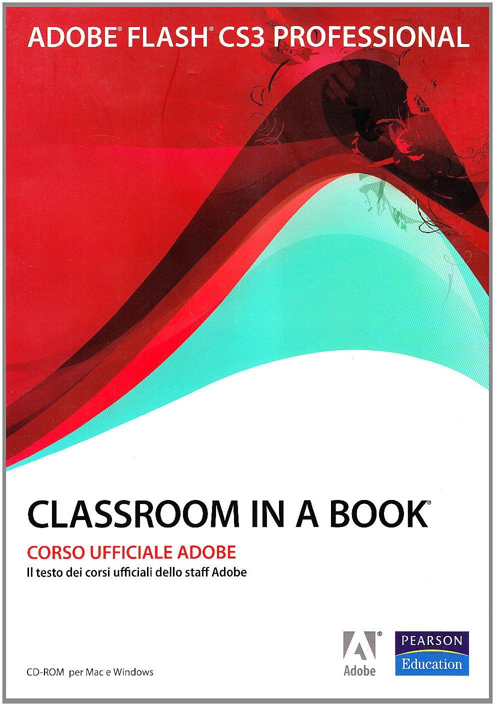 Adobe Flash CS3. Classroom in a book. Con CD-ROM: 9788871924427:  Amazon.com: Books