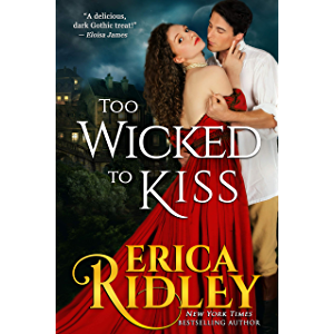 Too Wicked to Kiss: Gothic Historical Romance (Gothic Love Stories Book 1)