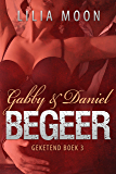 BEGEER - Gabby & Daniel (Geketend Book 3)