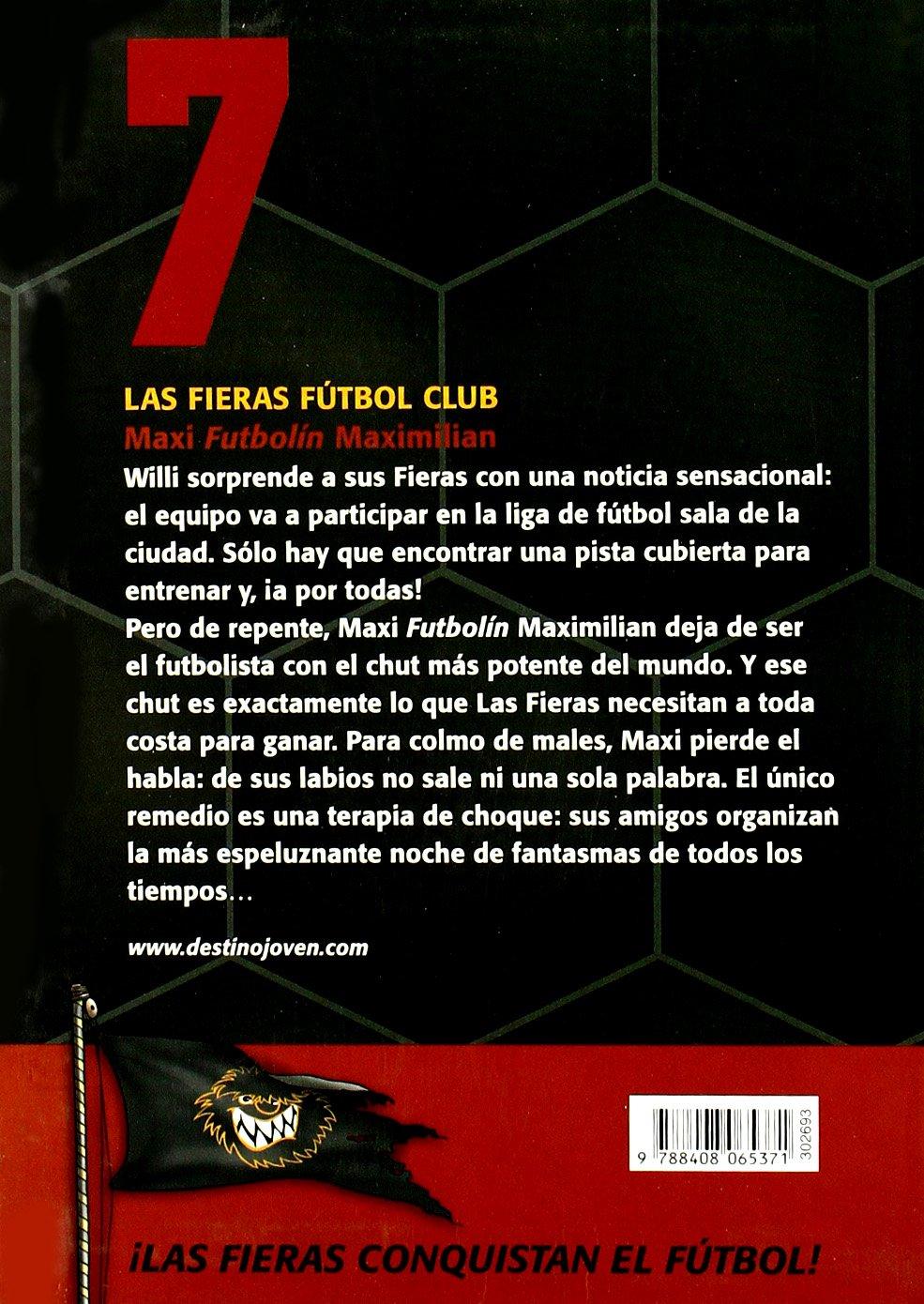 Maxi Futbolín Maximilian: Las Fieras del Fútbol Club 7 Las Fieras Futbol Club: Amazon.es: Masannek, Joachim: Libros