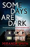 Some Days Are Dark: A completely gripping suspense thriller with a breathtaking twist