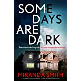 Some Days Are Dark: A completely gripping suspense thriller with a breathtaking twist