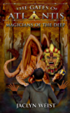 Magicians of the Deep (The Gates of Atlantis Book 4)