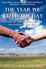 The Year We Seized the Day: A True Story of Friendship, Failure, and Finding the Way Kindle Edition