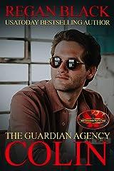 Colin: Brotherhood Protectors World (The Guardian Agency) Kindle Edition