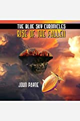 Rise of the Fallen: The Blue Sky Chronicles, Book 1 Audible Audiobook