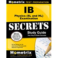 IB Physics (SL and Hl) Examination Secrets Study Guide: IB Test Review for the International Baccalaureate Diploma Programme