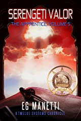 Serengeti Valor: The Apprentice, Volume 5 (The Twelve Systems Chronicles) Kindle Edition