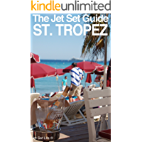 The Jet Set Travel Guide to St. Tropez, France 2013