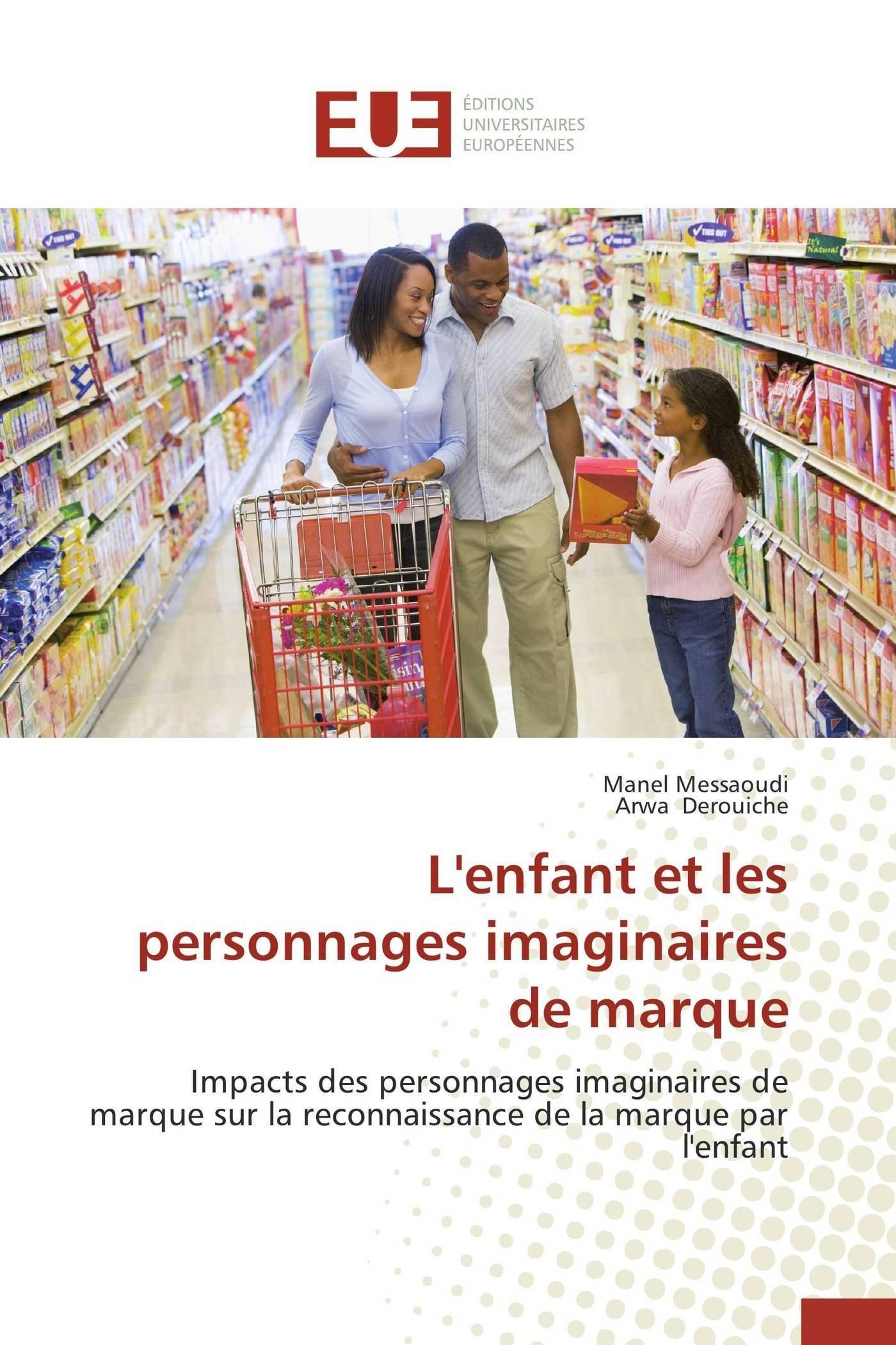 L'enfant et les personnages imaginaires de marque (Omn.Univ.Europ.) (French Edition) PDF