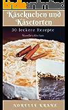 Käsekuchen und Käsetorten - 30 leckere, schnelle und aufwendigere Rezepte - Norelle's Kitchen