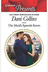 The Maid's Spanish Secret (Secret Heirs of Billionaires) Kindle Edition