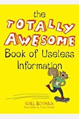The Totally Awesome Book of Useless Information Paperback