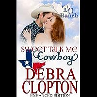 SWEET TALK ME, COWBOY: Small Town Christian Romance : Enhanced Edition (Turner Creek Ranch Book 4)