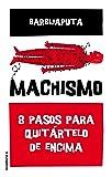 Machismo: 8 pasos para quitártelo de encima (Eldiario.es)
