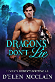 Dragons Don't Lie: Dragon Shifter Romance (Fire Chronicles Book 5)