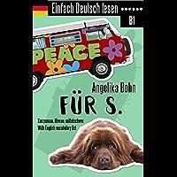 Einfach Deutsch lesen: Für S. - Kurzroman - Niveau: mittelschwer - With English vocabulary list (German Edition)