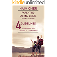Parenting during crises and afterwards: 4 guidelines for bringing your children to a safe harbor (English Edition)