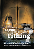 Should the Church Teach Tithing?: A Theologianýs Conclusions about a Taboo Doctrine