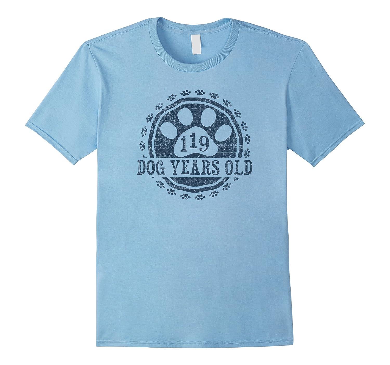 119 Dog Years Old 17 Human Yrs 17th Birthday Gift Shirt PL