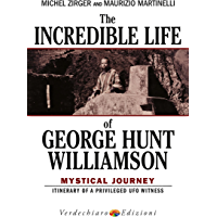 The Incredible Life of George Hunt Williamson: Mystical Journey