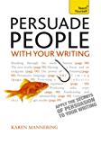 Persuade People with Your Writing: Teach Yourself Ebook Epub          Write copy, emails, letters, reports and plans will get the results you want (English Edition)