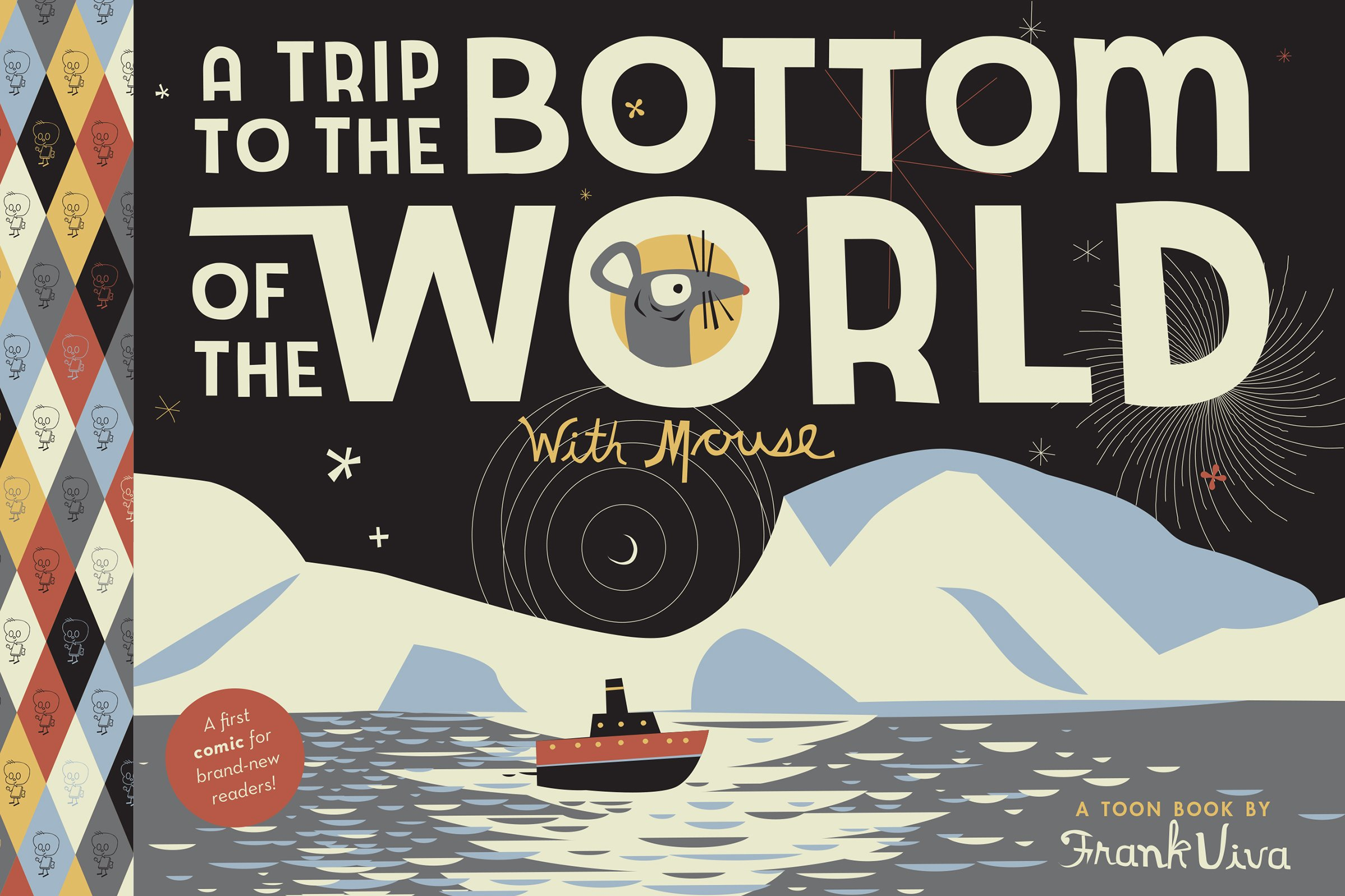A Trip to the Bottom of the World with Mouse: TOON Level 1 (Toon Book:  Easy-to-Read Comics, Level 1): Frank Viva: 9781943145232: Amazon.com: Books