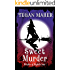 Sweet Murder: Witches of Keyhole Lake Mysteries Book 1