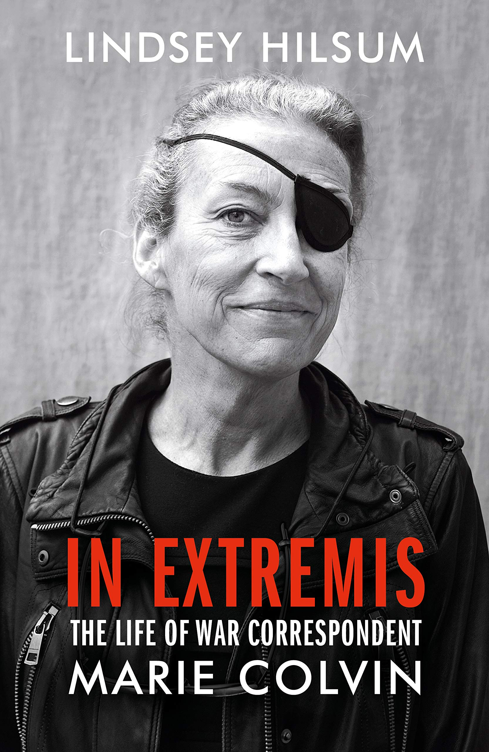 Image result for In Extremis: The Life of War Correspondent Marie Colvin by Lindsey Hilsum