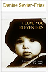 I Love You Eleventeen Kindle Edition