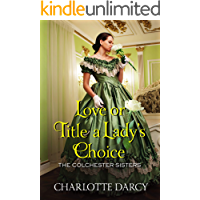 Love or Title A Lady's Choice (The Colchester Sisters Book 1) (English Edition)