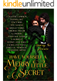 Have Yourself a Merry Little Secret : a Christmas collection of historical romance (Have Yourself a Merry Little... Book…