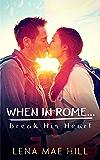 When In Rome...Break His Heart: A Sweet College Romance