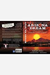 """Arizona Dream: A true story of a real-life """"Ocean's Eleven"""" Kindle Edition"""
