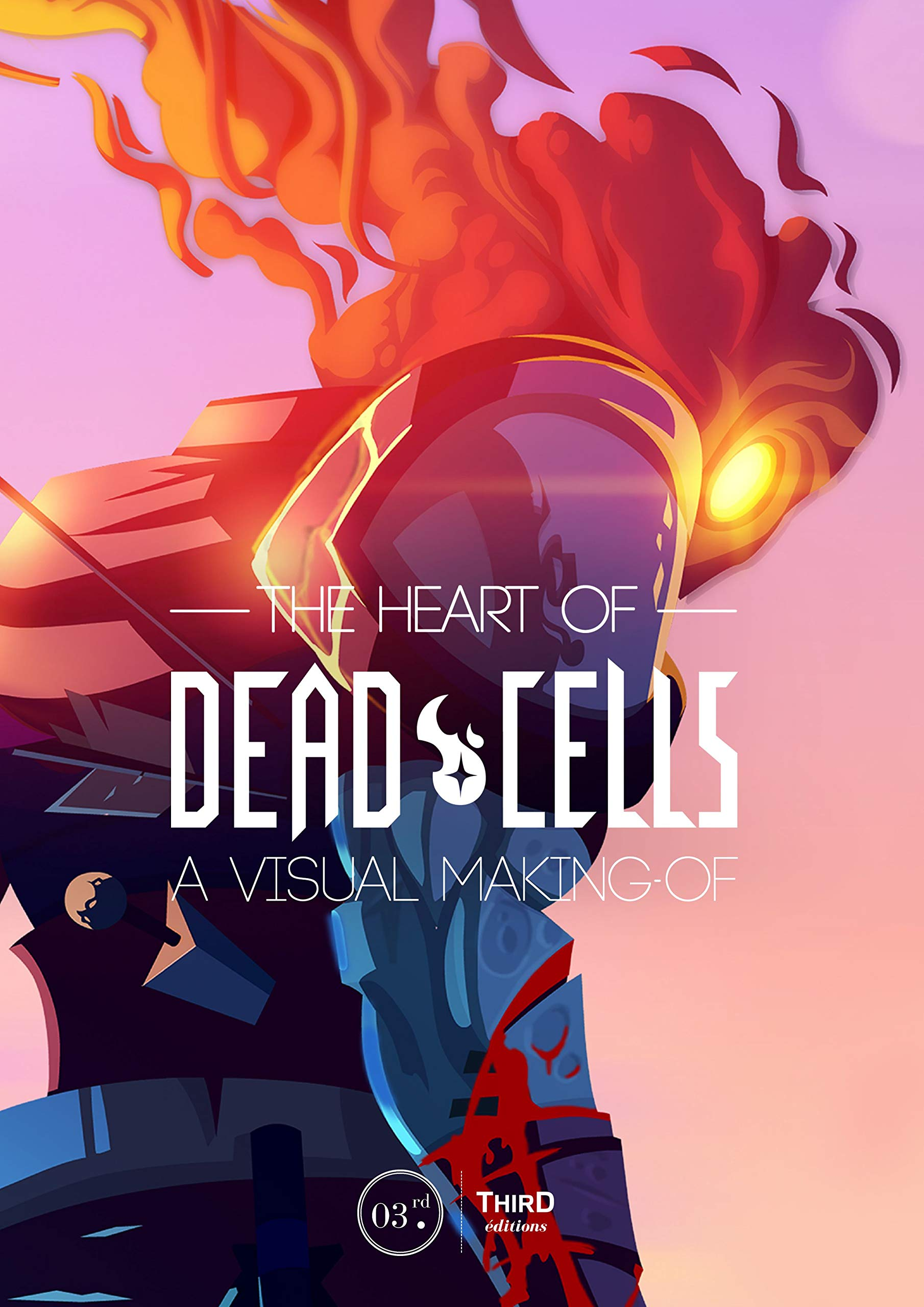 Reinier, B: The Heart Of Dead Cells: A Visual Making-of: Amazon.es ...