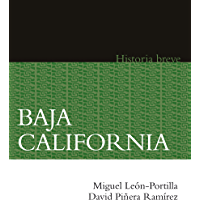 Baja California. Historia breve (Historia Breve / Brief History)