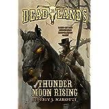Deadlands: Thunder Moon Rising (Deadlands, 2)