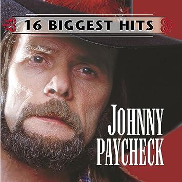 Johnny Paycheck Johnny Paycheck 16 Biggest Hits Amazoncom Music