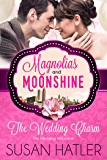 The Wedding Charm: The Wedding Whisperer (A Magnolias and Moonshine Novella Book 4)